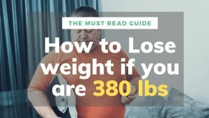 How to lose weight if you are 380 Pounds