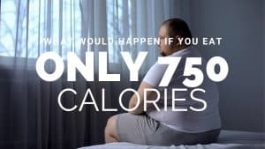 What happens if you eat 750 calories per day